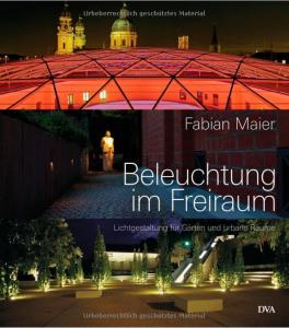 Beleuchtung im Freiraum Lichtgestaltung für Gärten und urbane Räume