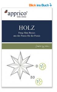 HOLZ - Feng-Shui-Basics - aus der Praxis für die Praxis eBook Heike Schauz